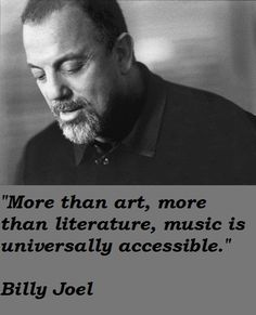 Billy Joel quotations, sayings. Famous quotes of Billy Joel. Billy Joel Quotes, Piano Player, Piano Man, Rhyme And Reason, Greatest Songs, Music Lovers, Love Songs, Famous People, Fun Facts