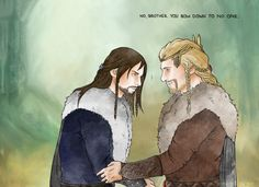 You bow to no one. LEAST OF ALL ME. DO NOT BOW TO ME I FEEL INADEQUATE ALREADY. -Fili
