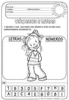 A Arte de Ensinar e Aprender: Atividade pronta - Números e letras Teaching Spanish, Teaching Kids, Kids Learning, Alphabet Worksheets, Pre School, Preschool Activities, Preschool Forms, Literacy, Coloring Pages