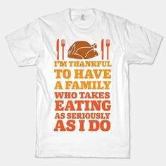 I'm Thankful To Have A Family Who Takes Eating As Seriously As I Do