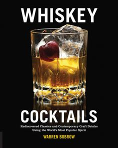 Rediscovered Classics and Contemporary Craft Drinks Using the World's Most Popular Spirit