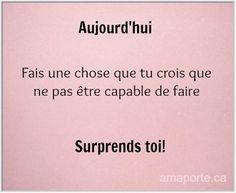 Aujourd'hui, surprends toi!  #amaporte.ca