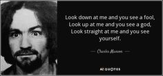 TOP 25 QUOTES BY CHARLES MANSON (of 126)   A-Z Quotes