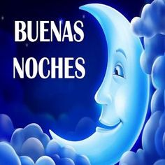 Spanish Quotes, Blue Moon, Good Night, Smurfs, Disney Characters, Artwork, Images For Good Night, Happy Day, Be Nice