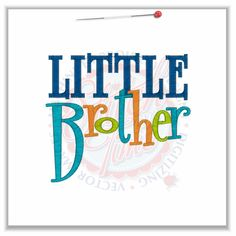 Sayings (4682) Little Brother 5x7