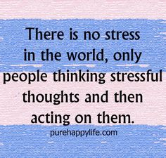 #quotes - There is no stress in the world...more on purehappylife.com
