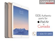 Looking for #iPad Air parts in #Canada? #CandianCellParts gets you 100% authentic parts at the best price. Dial: 604-721-8495 for assistance