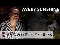 Featured as part of Madame Noire's 'Acoustic Melodies' - Avery Sunshine: 'Call My Name'. #Discover Enjoy!