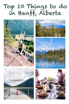 The top 10 things to do in Banff, Alberta including best eats and activities for the whole family.