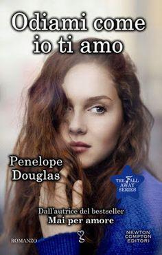 Leggere Romanticamente e Fantasy: Anteprima: Odiami come io ti amo di Penelope Dougl...