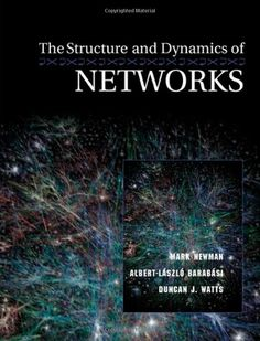The Structure and Dynamics of Networks: (Princeton Studies in Complexity): Mark Newman, Albert-László Barabási, Duncan J. Watts: 97806911135...