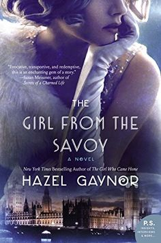 10 historical fiction books to read, including The Girl from The Savoy by Hazel Gaynor.