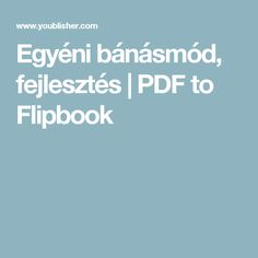 Egyéni bánásmód, fejlesztés | PDF to Flipbook Pdf, Education, School, Creative, Schools, Educational Illustrations, Learning, Onderwijs, Studying