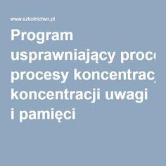 Program usprawniający procesy koncentracji uwagi i pamięci Programming, Education, Learning, Asia, Games, Ideas, Asperger, Speech Language Therapy, Studying