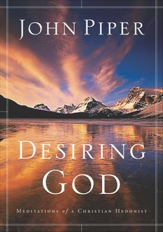 Desiring God by John Piper... Started- on my night stand