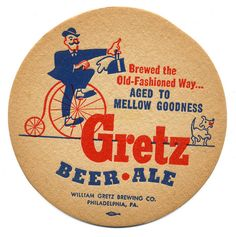 Gretz Beer & Ale. William Gretz Brewing Co., Philadelphia, PA.