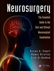 Neurosurgery: The Essential Guide to the Oral and Clinical Neurosurgical Exam - CRC Press Book