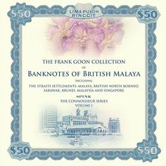 The Frank Goon Collection including The Straits Settlements, Malaya, British North Borneo, Sarawak, Brunei, Malaysia and Singapore (2nd edition) by Frank Goon