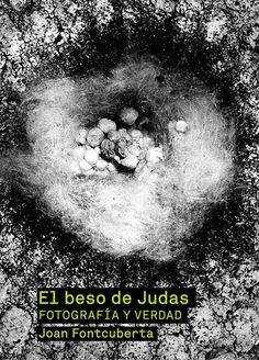 El beso de Judas, fotografía y verdad Joan Fontcuberta