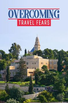 Discussing the 3 most common travel fears and how to overcome them to enjoy your dream vacations