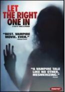 Let the Right One In (2008) - Brilliant vampire film. Very frightening.