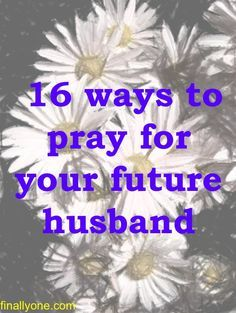 For Singles: 16 Ways to Pray for Your Future Husband ( LOVE THIS-- and SO TRUE-- IT WILL MATTER for a blissful marriage. I know, my Doug has been living these very things through singlehood-- through our 20 years of marriage. Thank you Cheryl for sharing. 20 Years Of Marriage, Love And Marriage, Godly Marriage, Godly Relationship, Godly Dating, Godly Wife, Godly Woman, Christian Relationships, Dear Future Husband