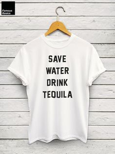 Welcome to the Famous Basics clothing store!   About this product:  This Save Water Drink Tequila tshirt is made of premium quality ring spun cotton for a lovely quality soft feel and casual fit. All our shirts are DTG (direct to garment) printed to ensure the durability of the print and give a long lasting and vibrant finish to all our designs.  _________________________________________________________________   Material & Fit:  This t-shirt is unisex and made from super soft 100% cotton...