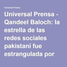 Universal Prensa - Qandeel Baloch: la estrella de las redes sociales pakistaní fue estrangulada por su hermano