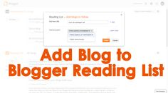 How to add a Blog or Website to the Reading List in Google Blogger?  In order to add a Blog or Website just click on Add button in the Blogger Dashboard and provide the URL of the blog or website and click on Follow button to Follow a Blog or website.