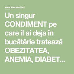 Un singur CONDIMENT pe care îl ai deja în bucătărie tratează OBEZITATEA, ANEMIA, DIABETUL, ACIDITATEA, VIERMII INTESTINALI, DETOXIFICĂ FICATUL și... » kiloCalorii Ayurveda, Good To Know, Diabetes, Cardio, Health Fitness, Plant, Fitness, Health And Fitness