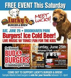 Meet & take pics with Lucky this Saturday at 2nd Annual Bud & Burgers Festival with Tonic & Civil Twilight The event is FREE and fun for whole family! Live music from Tonic ! BEST BURGERS in Atlanta will face-off to to win! Join us for a day of FUN and BRING OUT THE VOTE!