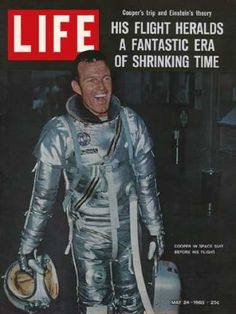 Life Magazine Copyright 1963 Cooper And Einstein In Space - Mad Men Art: The Vintage Advertisement Art Collection Life Magazine, Einstein, Project Mercury, Life Cover, The Right Stuff, 50 Years Ago, Space Program, Tv Guide, Space Travel