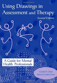 Using Drawings in Assessment and Therapy: A Guide for Mental Health Professionals: Gerald D. Oster, Patricia Gould Crone: 9781583910375: Ama...