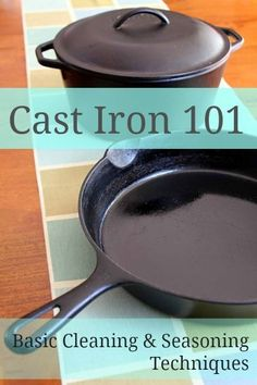 Cast Iron 101: How to clean cast iron and season cast iron pans.