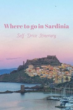 Where to go in Sardinia - find out with this self-drive itinerary taking you to hilltop towns (some you won't find in guidebooks) as well as where to eat and sleep.