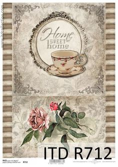 Rice Paper for Decoupage, Scrapbooking Sheet Home Sweet Home Rose Decoupage Vintage, Vintage Paper, Paper Tea Cups, Sweet Home, Decopage, Computer Paper, Scrapbooking, Background Vintage, Vintage Tags