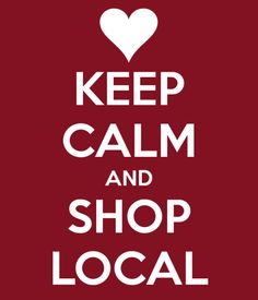 Keep Calm and Shop Local | Top 5 Reasons Why You Should Shop Local | www.creatingabetterday.com