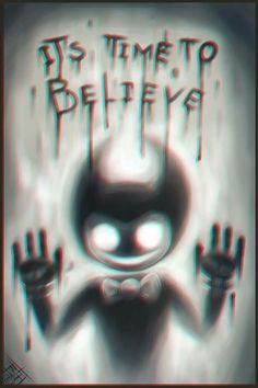 """It's time to believe"" ""Es hora de creer/es tiempo de creer"" Bendy and the ink machine/Bendy y la maquina de tinta."