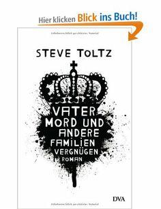 Vatermord und andere Familienvergnügen: Roman: Amazon.de: Steve Toltz, Clara Drechsler, Harald Hellmann: Bücher