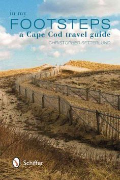 In My Footsteps : A Cape Cod Travel Guide by Christopher Setterlund (2013,...