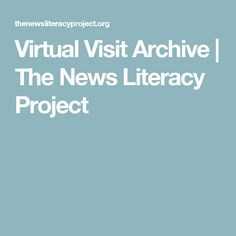 Virtual Visit Archive | The News Literacy Project