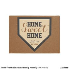 Home Sweet Home Plate Baseball Family Name Doormat This Design features a grunge textured home plate with a clay background. Simply, replace the text with your own. Perfect for a house warming gift or new home buyers present!