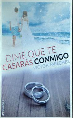 Dime que te casaras conmigo - Victoria Vilchez