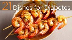 21 dishes for diabetes shrip skewers