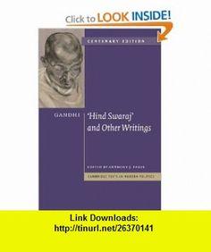 Gandhi Hind Swaraj and Other Writings Centenary Edition (Cambridge Texts in Modern Politics) (9780521146029) Mohandas Gandhi, Anthony J. Parel , ISBN-10: 052114602X  , ISBN-13: 978-0521146029 ,  , tutorials , pdf , ebook , torrent , downloads , rapidshare , filesonic , hotfile , megaupload , fileserve