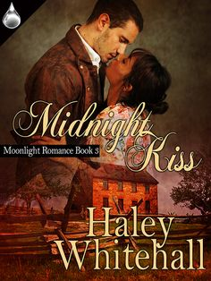 Midnight Kiss Haley Whitehall Unjustly accused of stealing, housekeeper April Windmire is turned out on the streets without pay. Writing Romance, Romance Books, Historical Romance Authors, Kiss Books, Kiss And Romance, Midnight Kisses, Love Conquers All, Types Of Books, Moonlight