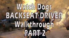 Watch Dogs Walkthrough BACKSEAT DRIVER PART 2 HD (+playlist)