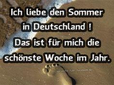 Ich liebe den Sommer in Deutschland ... das ist für mich die schönste Woche im Jahr