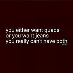 haha this is kinda funny. We were just talking about this the other day. I like jeans but I also like quads.