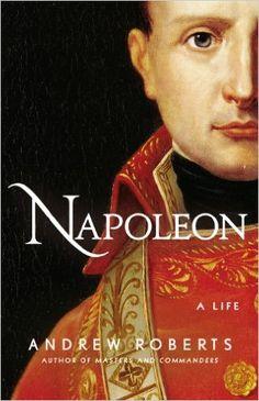 Amazon.com: Napoleon: A Life (9780670025329): Andrew Roberts: Books